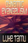 Dynamic Evangelism: Key to Church Growth - Tamu, Luke