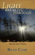 Light Breaking Through: Trusting God's Timing - Cash, Billie