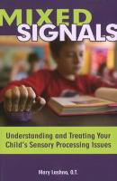 Mixed Signals: Understanding and Treating Your Child's Sensory Processing Issues - Lashno, Mary