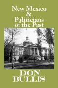 New Mexico & Politicians of the Past - Bullis, Don