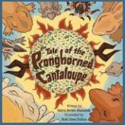 The Tale of the Pronghorned Cantaloupe - Steinsiek, Sabra Brown