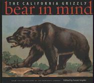 Bear in Mind: The California Grizzly - Snyder, Susan