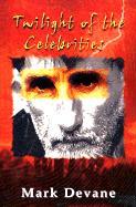 Twilight of the Celebrities - Devane, Mark