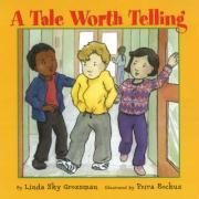 A Tale Worth Telling - Grossman, Linda Sky