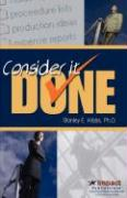Consider It Done! Ten Prescriptions for Finishing What You Start - Hibbs, Stanley E.