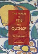 The Realm of Fig and Quince: From Mesopotamia to the Maghreb - Loohuizen, Ria
