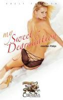 My Sweet Degradation - Phillips, J.