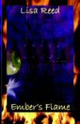 Ember's Flame - Reed, Lisa