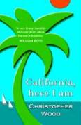 California, Here I Am - Wood, Christopher