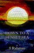 Down to a Sunset Sea - Rahman, Saif