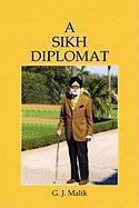 A Sikh Diplomat - Malik, Gunwant