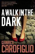A Walk in the Dark (Guido Guerrieri Series #2) Gianrico Carofiglio Author