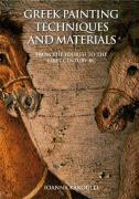 Greek Painting Techniques and Materials: From the Fourth to the First Century BC - Kakoulli, Ioanna