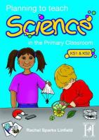 Planning to Teach Science in the Primary Classroom - Linfield, Rachel Sparks