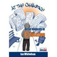 At the Chalkface: Great Moments in Education - Whitwham, Ian