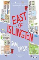 East of Islington - Taylor, Sam