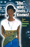She Who Feels... Knows - Skyers, Maurisha