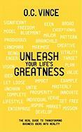Unleash Your Life's Greatness - Vince, O. C.