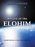 Return of the Elohim, (Behold the Rise of the Cosmosans 999) - Simons, Paul