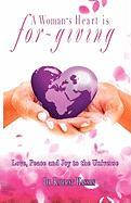 A Woman's Heart Is For-Giving - Dr Rahmat Hassan, Rahmat Hassan