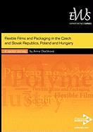 Flexible Films and Packaging in the Czech and Slovak Republics, Poland and Hungary - Diaikov, Anna