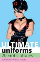 Ultimate Uniforms. Edited by Miranda Forbes - Forbes, Miranda