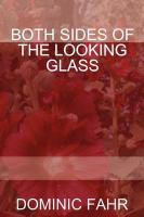 Both Sides of the Looking Glass - Fahr, Dominic