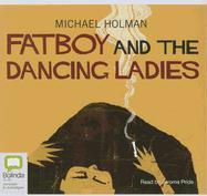 Fatboy and the Dancing Ladies - Holman, Michael