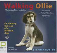 Walking Ollie: Or Winning the Love of a Difficult Dog - Foster, Stephen