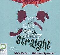 Joel and Cat Set the Story Straight - Earls, Nick; Sparrow, Rebecca