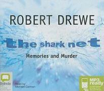 The Shark Net: Memories and Murder - Drewe, Robert
