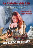 An Unbelievable Life - Authorised Biography of Lynn Santer - Rogers, Sandra L.