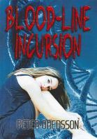 Blood-Line Incursion - Oredsson, Peter
