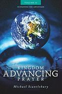 Kingdom Advancing Prayer Volume II - Scantlebury, Michael