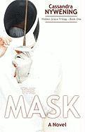 The Mask - Nywening, Cassandra