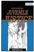 Exploring Juvenile Justice - Roberson, Cliff