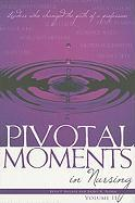 Pivotal Moments in Nursing, Volume II: Leaders Who Changed the Path of a Profession - Houser, Beth P.; Player, Kathy N.