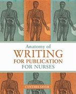 Anatomy of Writing for Publication for Nurses - Saver, Cynthia