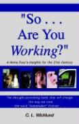 So... Are You Working? - Wicklund, Catherine L.
