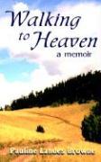 Walking to Heaven - Browne, Pauline Landes
