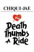 Death Thumbs a Ride - Chiqui Jae; Chiqui Jae, Jae