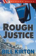 Rough Justice - Kirton, Bill
