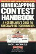 Handicapping Contest Handbook: A Horseplayer's Guide to Handicapping Tournaments - Michaels, Noel