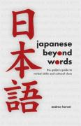 Japanese Beyond Words: The Gaijin's Guide to Verbal Skills and Cultural Clues - Horvat, Andrew
