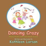 Dancing Crazy - Larson, Kathleen A.