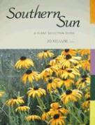 Southern Sun: A Plant Selection Guide - Kellum, Jo