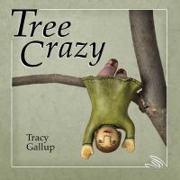 Tree Crazy - Gallup, Tracy