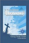 Is Your Church Heavenly? Group Study Guide - Meacham, John
