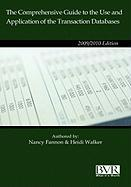 The Comprehensive Guide to the Use and Application of the Transaction Databases, 2009 Edition - Fannon, Nancy J.; Walker, Heidi P.