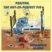 Preston, the Not-So-Perfect-Pig - Robinson, Janie